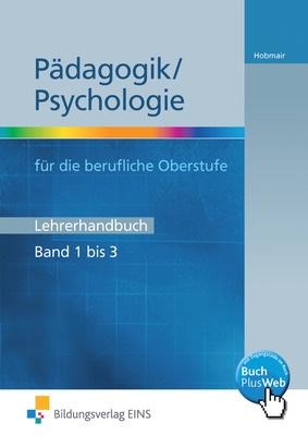 p dagogik psychologie f r die berufliche oberstufe lehrerhandbuch band 1 bis 3. Black Bedroom Furniture Sets. Home Design Ideas