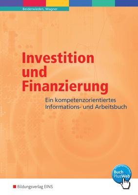 Investition und Finanzierung - Ein kompetenzorientiertes ...