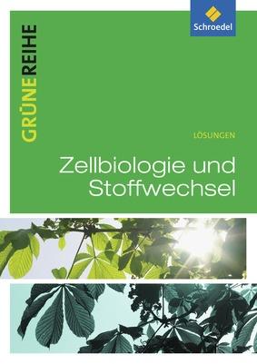 Zellbiologie und Stoffwechsel - Lösungen: Verlage der..