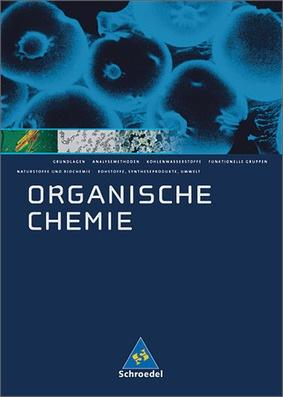 Organische Chemie - Schülerband: Schroedel Verlag