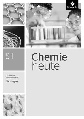 chemie heute sii ausgabe 2014 f r nordrhein westfalen gesamtband l sungen schroedel verlag. Black Bedroom Furniture Sets. Home Design Ideas