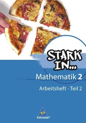 Stark in Mathematik - Ausgabe 2008 - Arbeitsheft 2 Teil 2 (Lernstufe ...