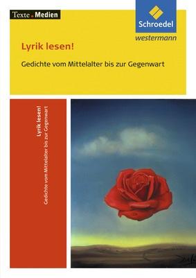 Textemedien Lyrik Lesen Gedichte Vom Mittelalter Bis Zur Gegenwart Textausgabe Mit Materialien