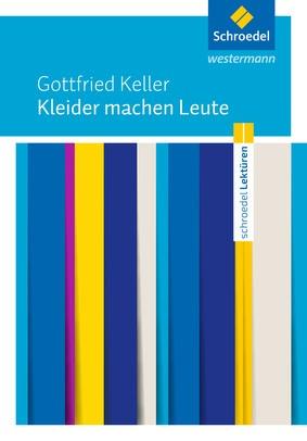 Schroedel Lekturen Gottfried Keller Kleider Machen Leute