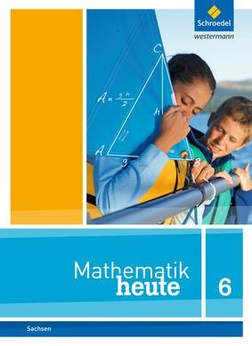 Mathematik heute - Ausgabe 2012 für Sachsen - Schülerband 6 ...