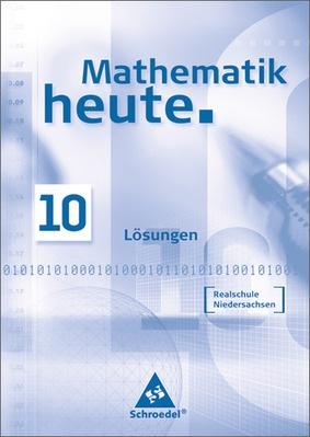 Mathematik heute - Ausgabe 2005 Realschule Niedersachsen - Lösungen ...