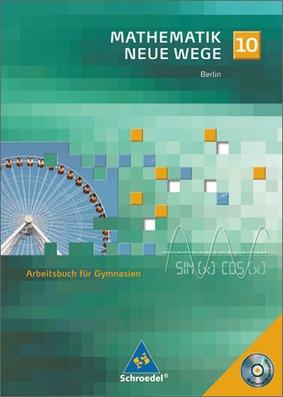 Mathematik Neue Wege SI - Ausgabe 2006 für Berlin: Schroedel Verlag