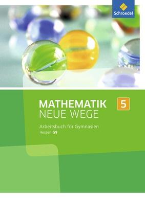 Mathematik Neue Wege SI - Ausgabe 2013 für G9 in Hessen: Schroedel ...