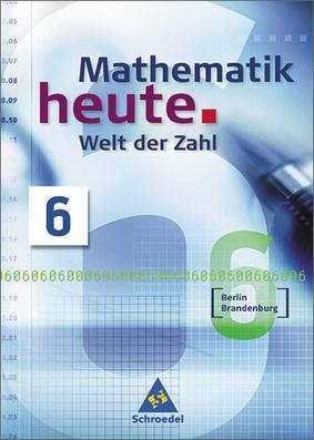 Mathematik heute - Welt der Zahl - Ausgabe 2004 für das 5. und 6 ...