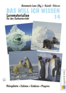 Das will ich wissen 14 - Polargebiete, Inuit, Eisbären, Pinguine ...