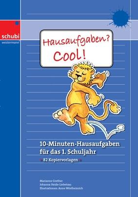 Hausaufgaben? Cool! - 10-Minuten-Hausaufgaben für das 1. Schuljahr ...