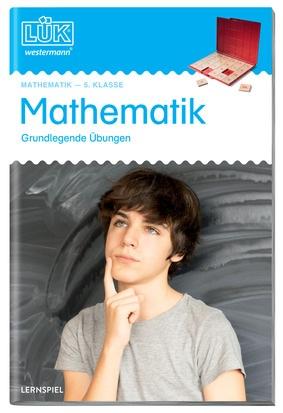 LÜK - Mathematik 5 - Grundlegende Übungen: LÜK - Lernen, Üben ...