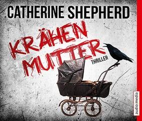 Krähenmutter von Catherine Shepherd, Cover mit freundlicher Genehmigung von audio media verlag
