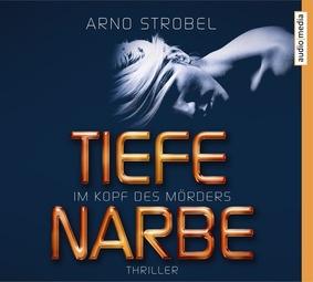 Im Kopf des Mörders. Tiefe Narbe von Arno Strobel, Cover mit freundlicher Genehmigung von audio media