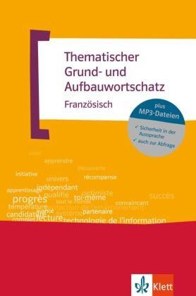 Thematischer Grund- und Aufbauwortschatz Französisch, m. MP3-CD - Über 12.000 thematisch gruppierte Wörter und Wendungen