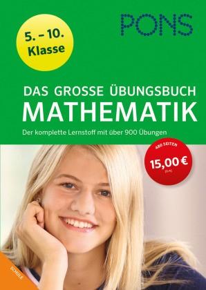 PONS Das große Übungsbuch Mathematik 5.-10. Klasse - Der komplette Lernstoff mit über 900 Übungen