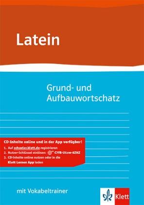 Grund- und Aufbauwortschatz Latein, m. 1 CD-ROM - Neubearbeitung von Gunter H. Klemm mit CD-ROM (virtuelle Vokabelkartei) Klasse 8-13