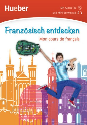 ... entdecken - Französisch entdecken, m. 1 Audio-CD - Mon cours de français