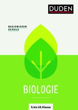 Basiswissen Schule - Biologie 5. bis 10. Klasse - Das Standardwerk für Schüler