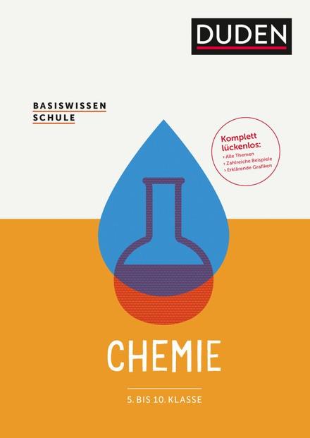 Basiswissen Schule - Chemie 5. bis 10. Klasse - Das Standardwerk für Schüler