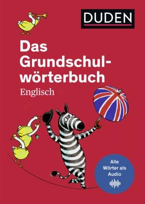 Duden - Grundschulwörterbücher - Das Grundschulwörterbuch Englisch - von A bis Z. Mit 4000 Stichwörtern. Von Grundschullehrern entwickelt, von Schülern getestet
