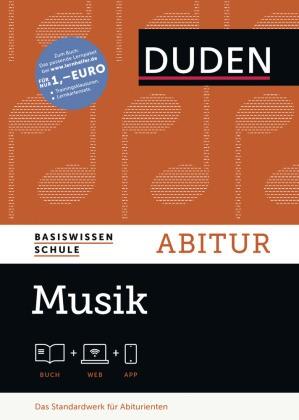 Basiswissen Schule - Musik Abitur - Das Standardwerk für Abiturienten. Mit Web-Zugang + App