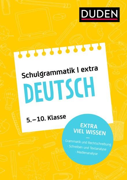 Duden - Schulwissen extra - Duden Schulgrammatik extra - Deutsch - Grammatik und Rechtschreibung - Aufsatz und Textanalyse - Umgang mit Medien (5. bis 10. Klasse)