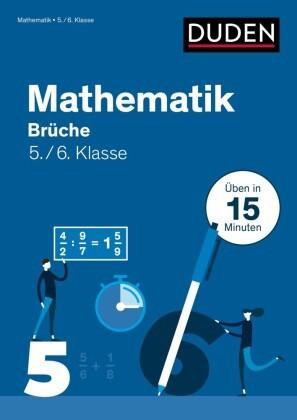 Duden - In 15 Minuten - Mathe in 15 Min - Brüche 5./6. Klasse
