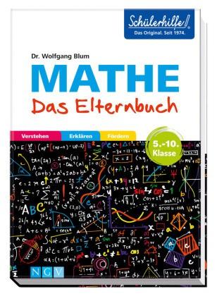 Schülerhilfe! - Mathe - Das Elternbuch - Verstehen, erklären, fördern. 5.-10. Klasse