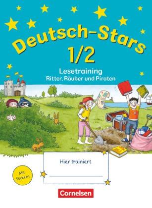 Deutsch-Stars - Allgemeine Ausgabe - 1./2. Schuljahr - Lesetraining - Ritter, Räuber und Piraten - Übungsheft - Mit Lösungen