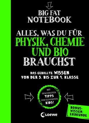Big Fat Notebook - Alles, was du für Physik, Chemie und Bio brauchst - Das geballte Wissen von der 5. bis zur 9. Klasse. Mit Bonuswissen: Erdkunde - Nachhilfe für Physik, Chemie und Biolog