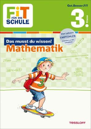 Fit für die Schule - Das musst du wissen! Mathematik 3. Klasse