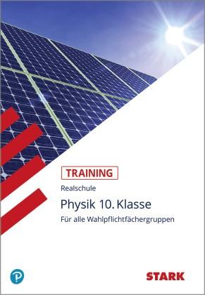 Training Physik, Realschule - Physik 10. Klasse, für alle Wahlpflichtfächergruppen - Grundwissen