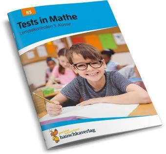 Hauschka Trainingsbücher und Lernprogramme - Tests in Mathe - Lernzielkontrollen 3. Klasse