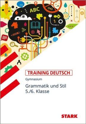 Training Deutsch, Gymnasium - Grammatik und Stil, 5./6. Klasse, für G8 - Aufgaben und Lösungen. Grundwissen