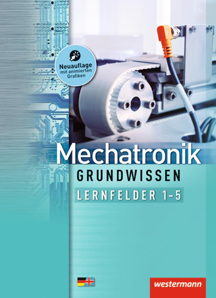 mechatronik grundwissen lernfelder 1 5 sch lerband westermann gruppe in der schweiz. Black Bedroom Furniture Sets. Home Design Ideas