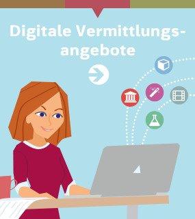 Digitale Vermittlungsangebote