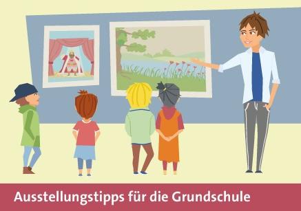 Ausstellungstipps für die Grundschule