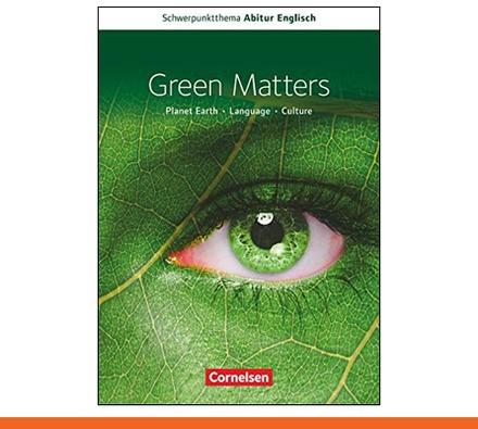 Schwerpunktthema Abitur Englisch - Green Matters