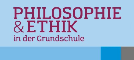 Philosophie & Ethik in der Grundschule