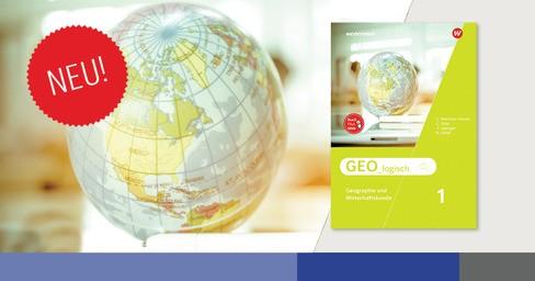 Geo_logisch - Die neue Reihe für Geographie & Wirtschaftskunde