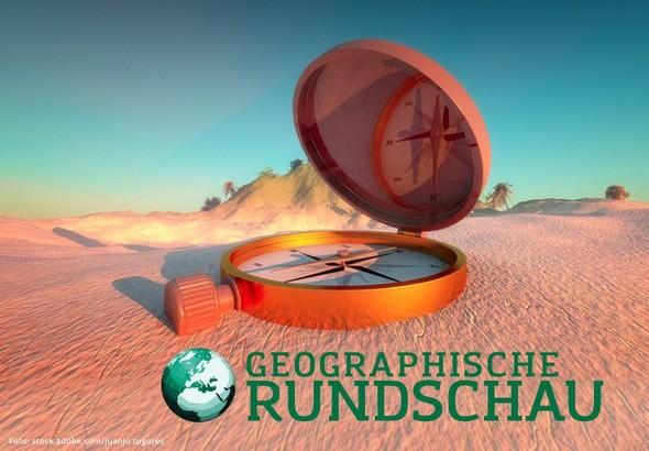 Fachartikel zu aktuellen Themen der geographischen Forschung - Geographische Rundschau