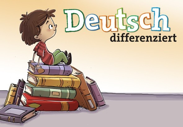 Deutsch differenziert - Optimale Förderung für jedes Kind