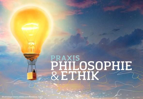 Fachbeiträge und Unterrichsideen für einen spannenden Unterricht in Philosophie und Ethik