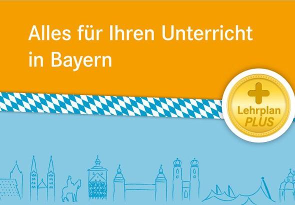 Alles für Ihren Unterricht in Bayern: LehrplanPlus