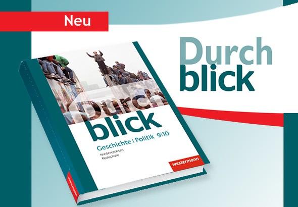 Durchblick Geschichte und Politik für Realschulen in Niedersachsen