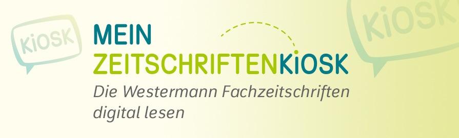 Westermann Zeitschriften digital lesen mit der Kiosk-App
